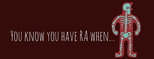 You Know You Have RA When... image