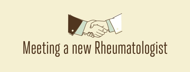 Meeting A New Rheumatologist