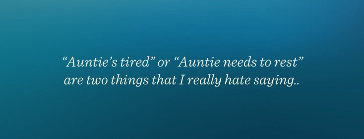 Auntie needs to rest