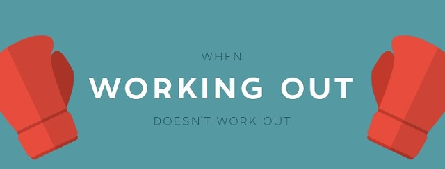When working out doesn't work out.