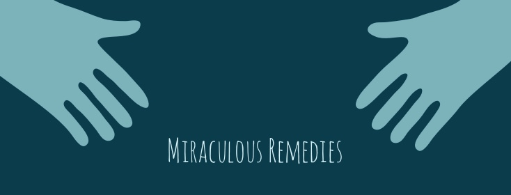 Miraculous remedies