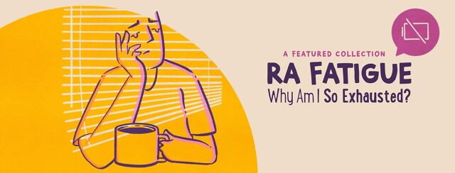 A fatigued male sits by the window with a cup of coffee. The text reads: RA Fatigue: Why Am I So Exhausted?